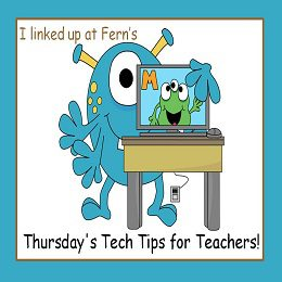 Fern Smith's Thursday's Tech Tips for Teachers
