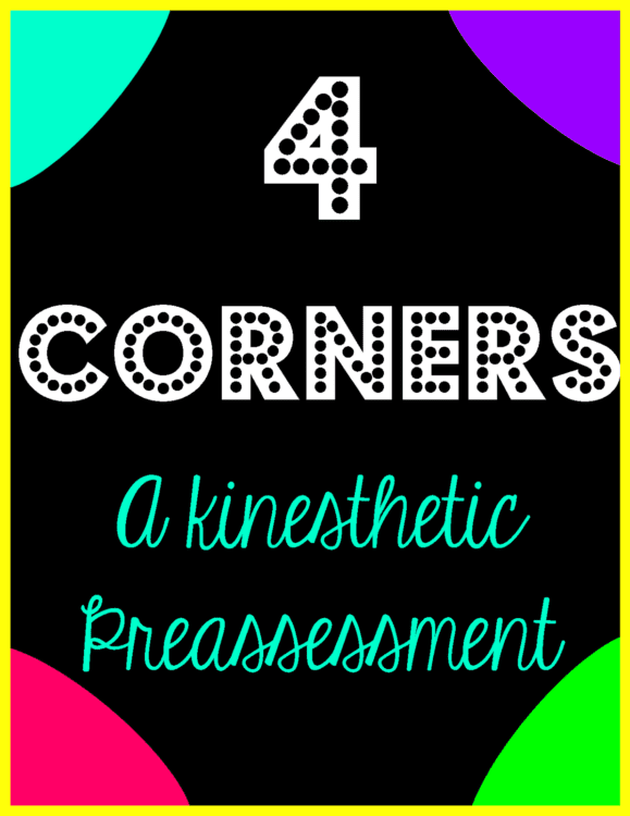 4 Corners- A Kinesthetic Preassessment