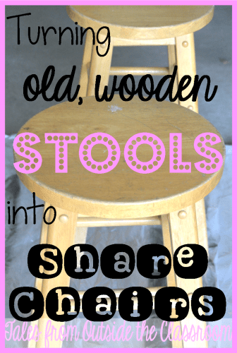 Use old wooden stools to create share chairs for the classroom.