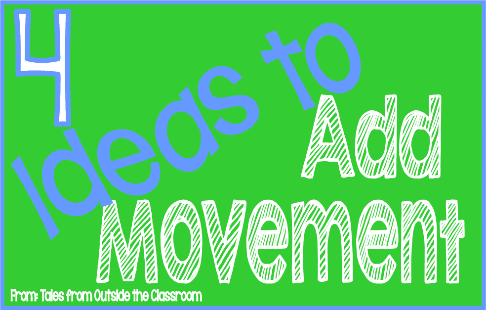 4 Ideas for adding movement to the classroom