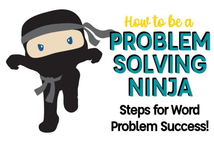 How to be a Problem Solving Ninja: Steps for Word Problem Success