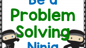 Teaching Students to be Problem Solving Ninjas