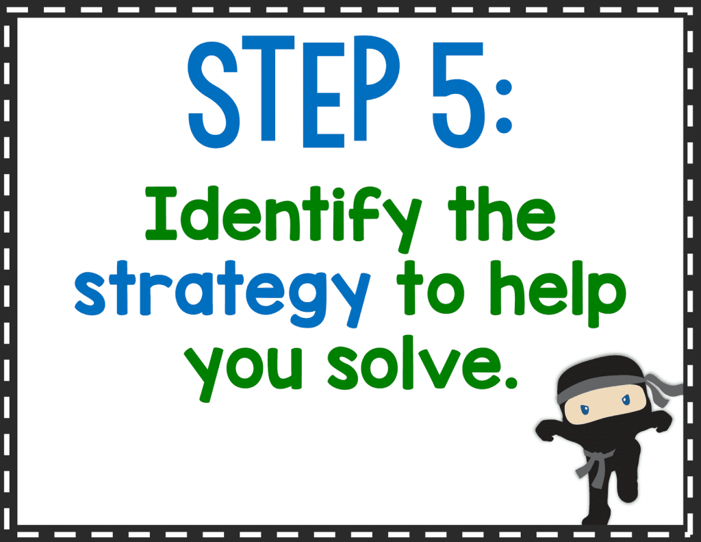 Step 5: Identify the strategy to help you solve.