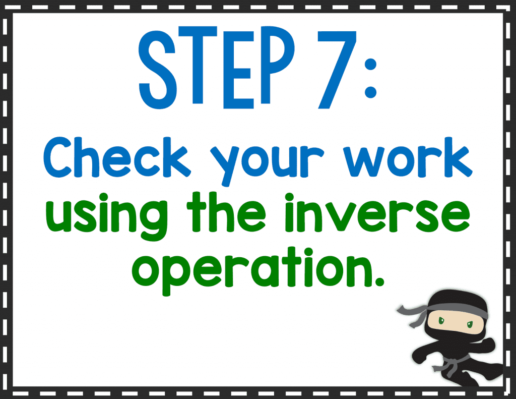 Step 7: Check your work using the inverse operation.