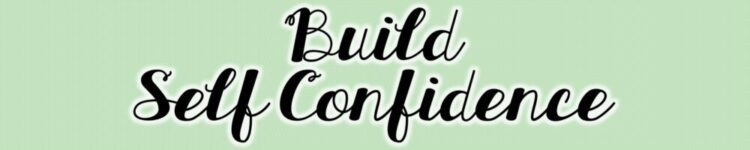 5 Build Self Confidence