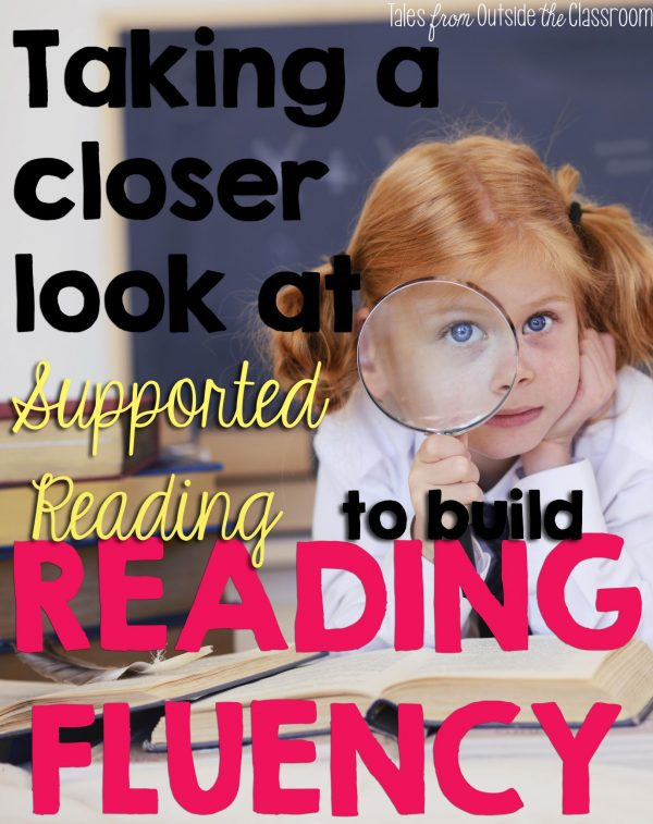 A Close Look at Fluency: Supported Reading