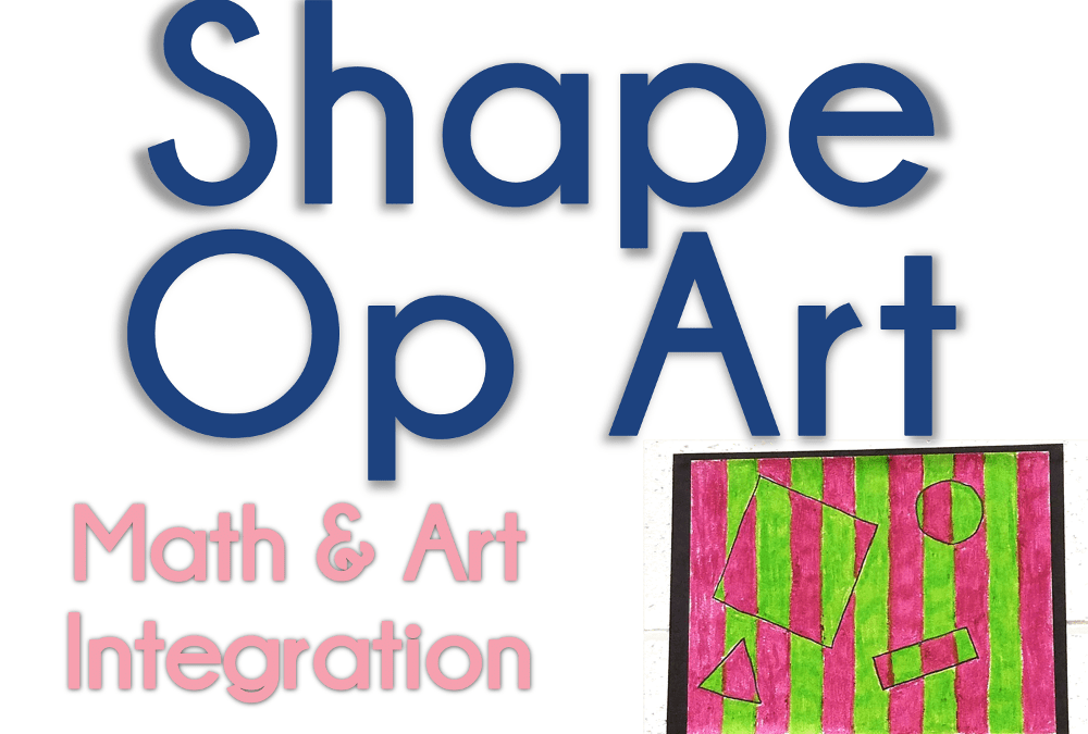 Properties of Shapes & Op Art
