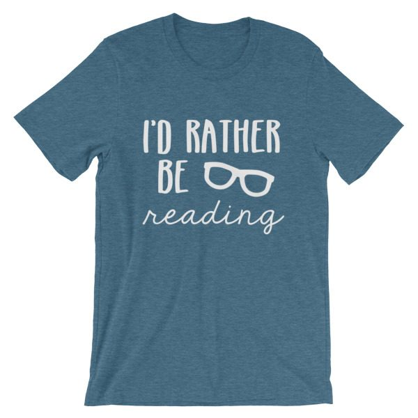 I'd Rather be Reading tee dark heather teal