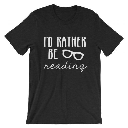 I'd Rather be Reading tee black
