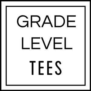 Grade level Tees