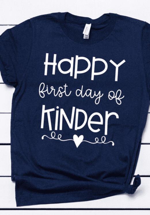 Happy First Day of Kinder tee