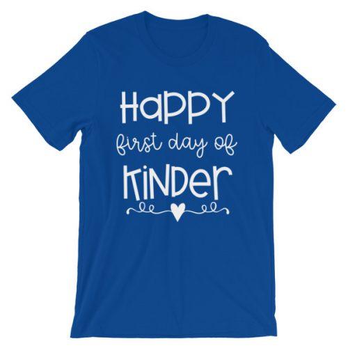 Royal blue Happy First Day of Kindergarten teacher t-shirt