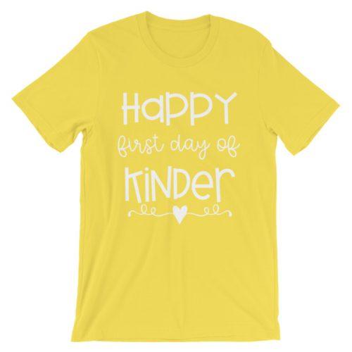 Yellow Happy First Day of Kindergarten teacher t-shirt