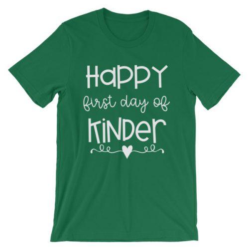 Kelly green Happy First Day of Kindergarten teacher t-shirt