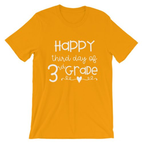Gold Happy Third Day of 3rd Grade tee