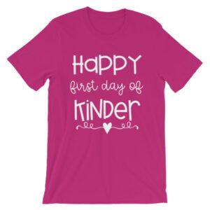 Berry pink Happy First Day of Kindergarten teacher t-shirt