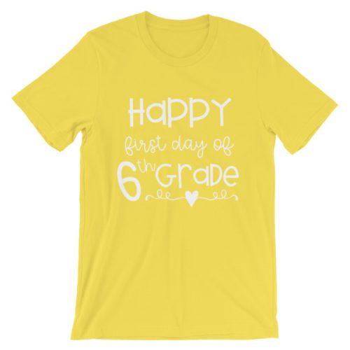 Yellow First Day of 6th Grade teacher tee