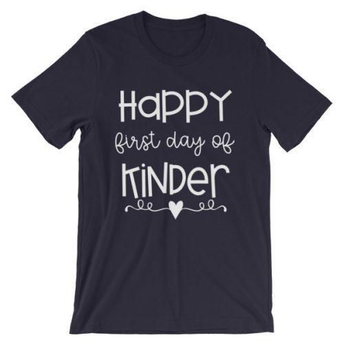 Deep navy blue Happy First Day of Kindergarten teacher t-shirt