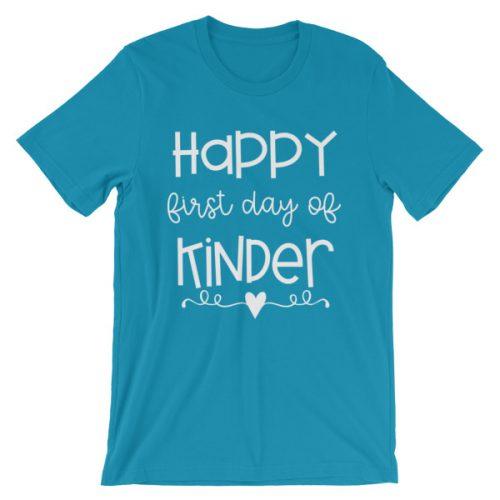 Aqua blue Happy First Day of Kindergarten teacher t-shirt