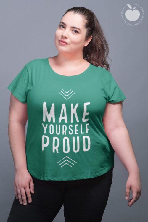 White Make Yourself Proud text on green tee on plus size model