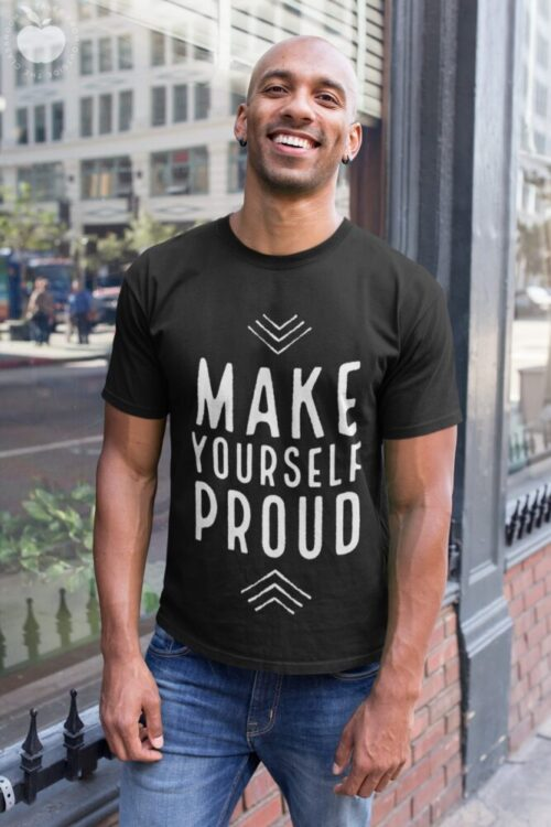 Make Yourself Proud text on male