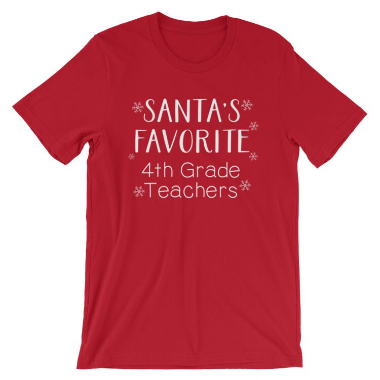 Santa's Favorite 4th Grade Teacher tee- Red