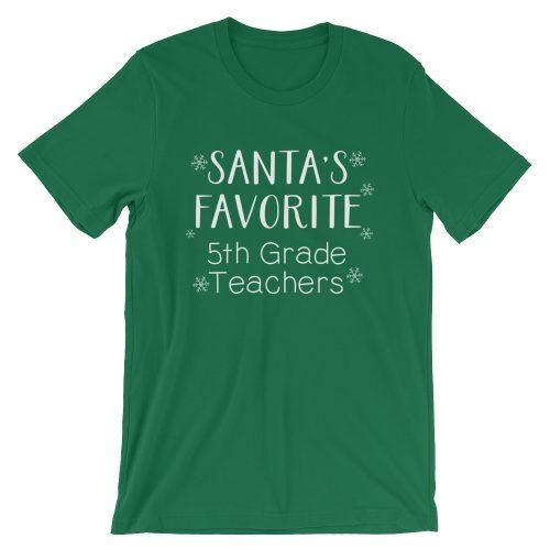 Santa's Favorite 5th Grade Teachers tee- Kelly green