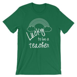 Lucky to be a Teacher tee for St. Patrick's Day