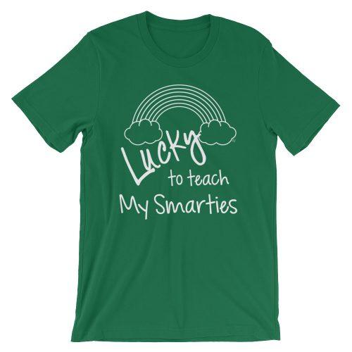 Lucky to teach My Smarties teacher tee
