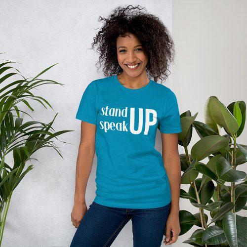 Stand Up Speak Up tee- Aqua