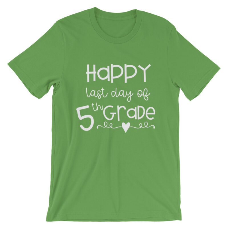 Leaf Green Last Day of 5th Grade tee