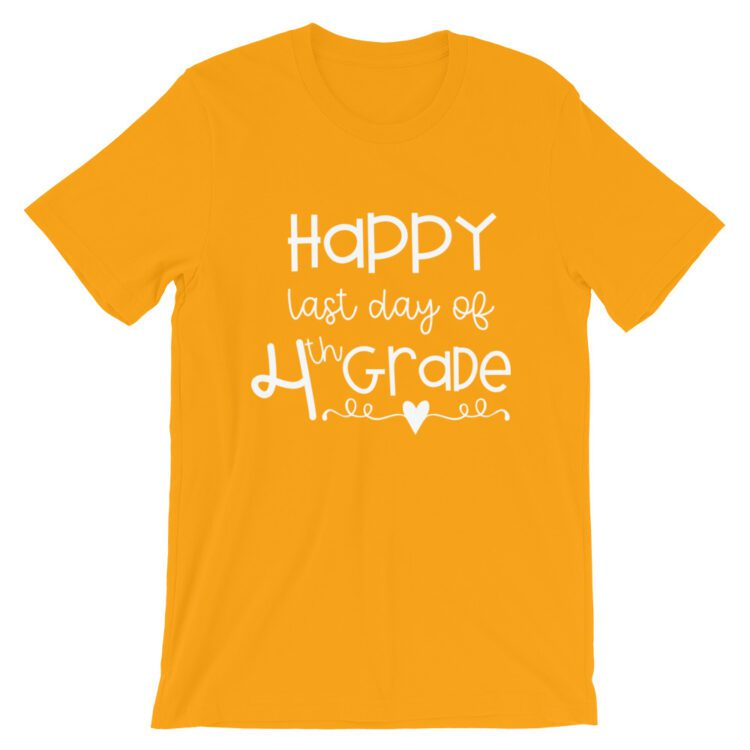 Gold Last Day of 4th Grade tee