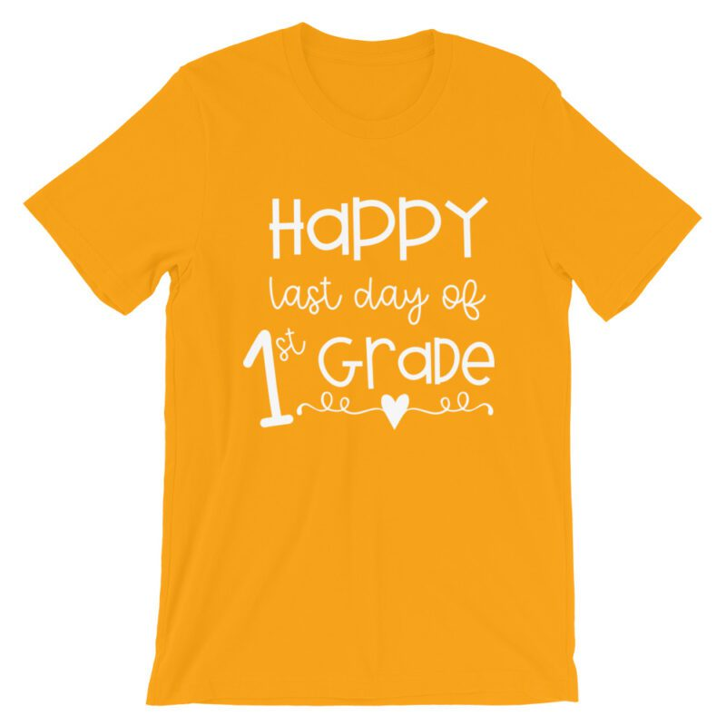 Gold Last Day of 1st Grade tee