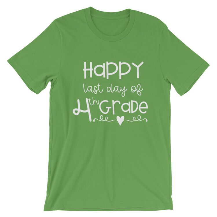 Leaf Green Last Day of 4th grade tee