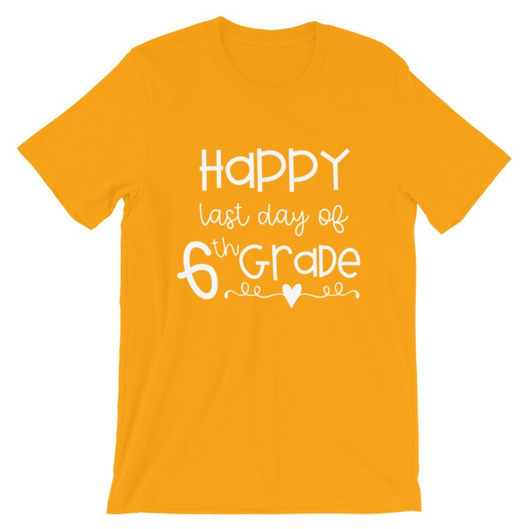 Gold Last Day of 6th Grade tee