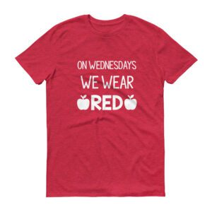 On Wednesdays We Wear Red t-shirt