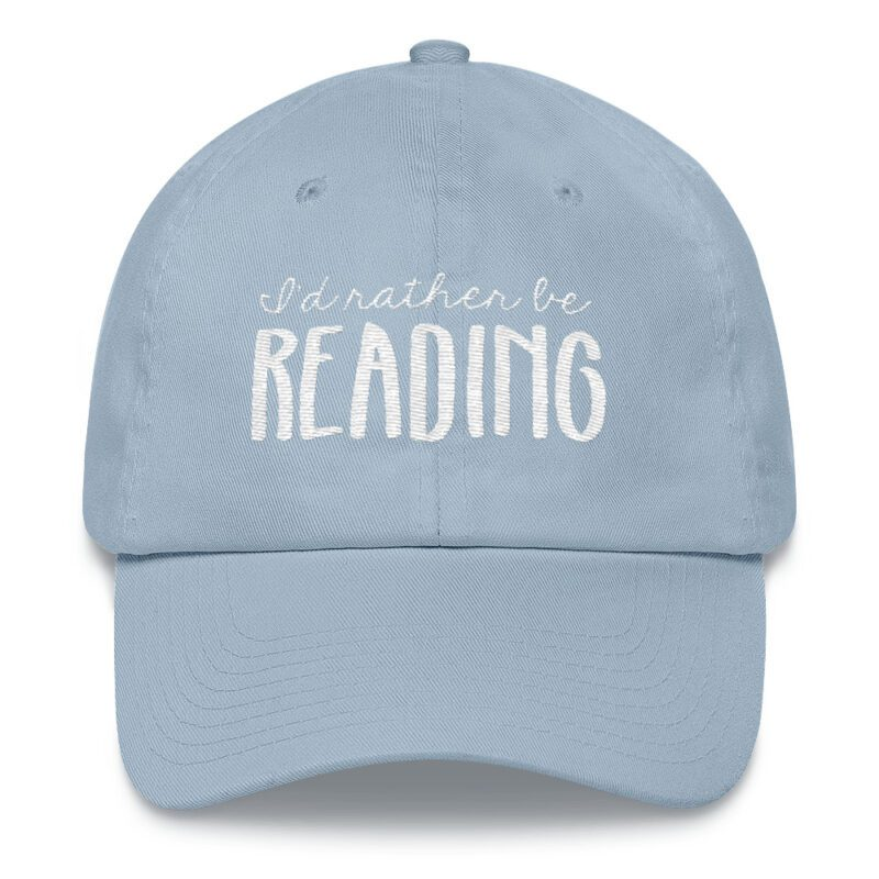 I'd Rather Be Reading hat baby blue