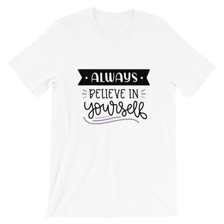 Always Believe in Yourself Tee White