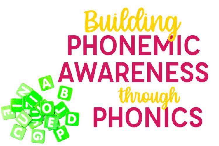 Building Phonemic Awareness through Phonics